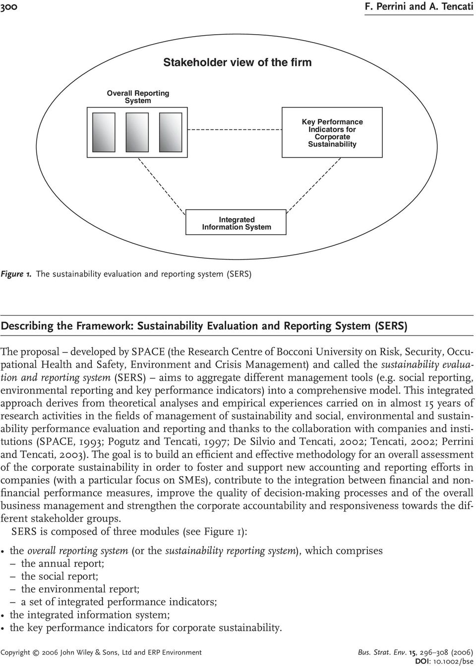 Bocconi University on Risk, Security, Occupational Health and Safety, Environment and Crisis Management) and called the sustainability evaluation and reporting system (SERS) aims to aggregate