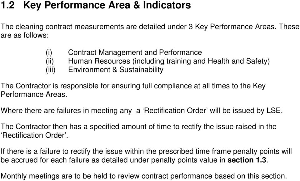 ensuring full compliance at all times to the Key Performance Areas. Where there are failures in meeting any a Rectification Order will be issued by LSE.