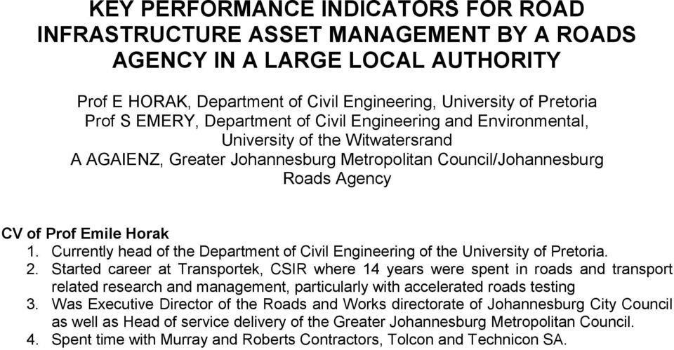 Currently head of the Department of Civil Engineering of the University of Pretoria. 2.