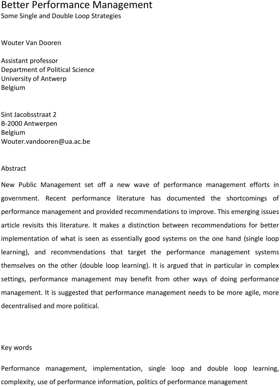 Recent performance literature has documented the shortcomings of performance management and provided recommendations to improve. This emerging issues article revisits this literature.