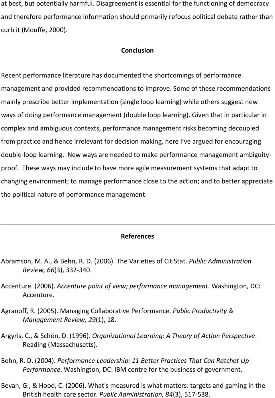 Conclusion Recent performance literature has documented the shortcomings of performance management and provided recommendations to improve.