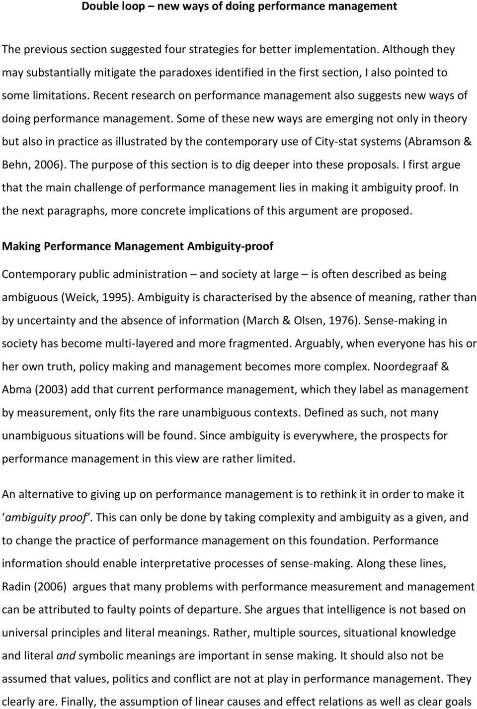 Recent research on performance management also suggests new ways of doing performance management.