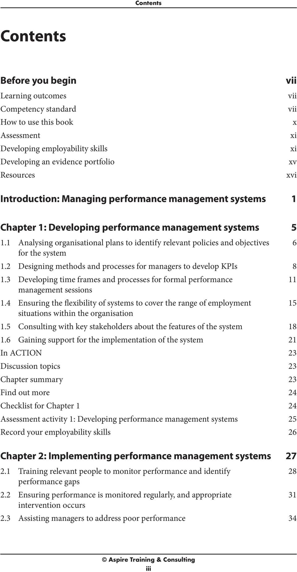 1 Analysing organisational plans to identify relevant policies and objectives 6 for the system 1.2 Designing methods and processes for managers to develop KPIs 8 1.