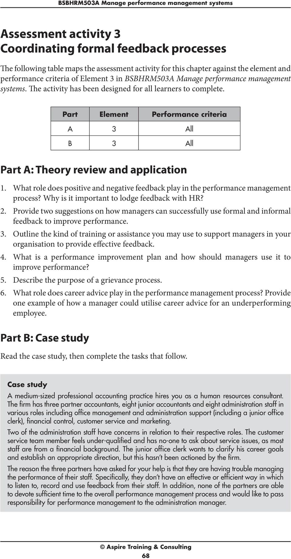 Part Element Performance criteria A 3 All B 3 All Part A: Theory review and application 1. 2. 3. 4. 5. 6. What role does positive and negative feedback play in the performance management process?