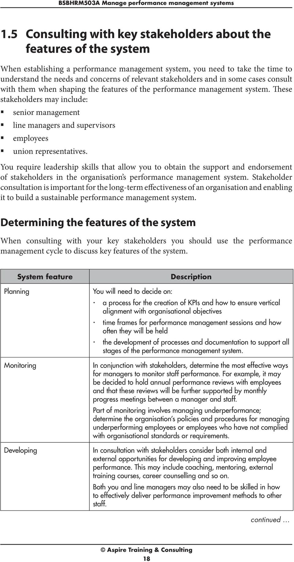 stakeholders and in some cases consult with them when shaping the features of the performance management system.