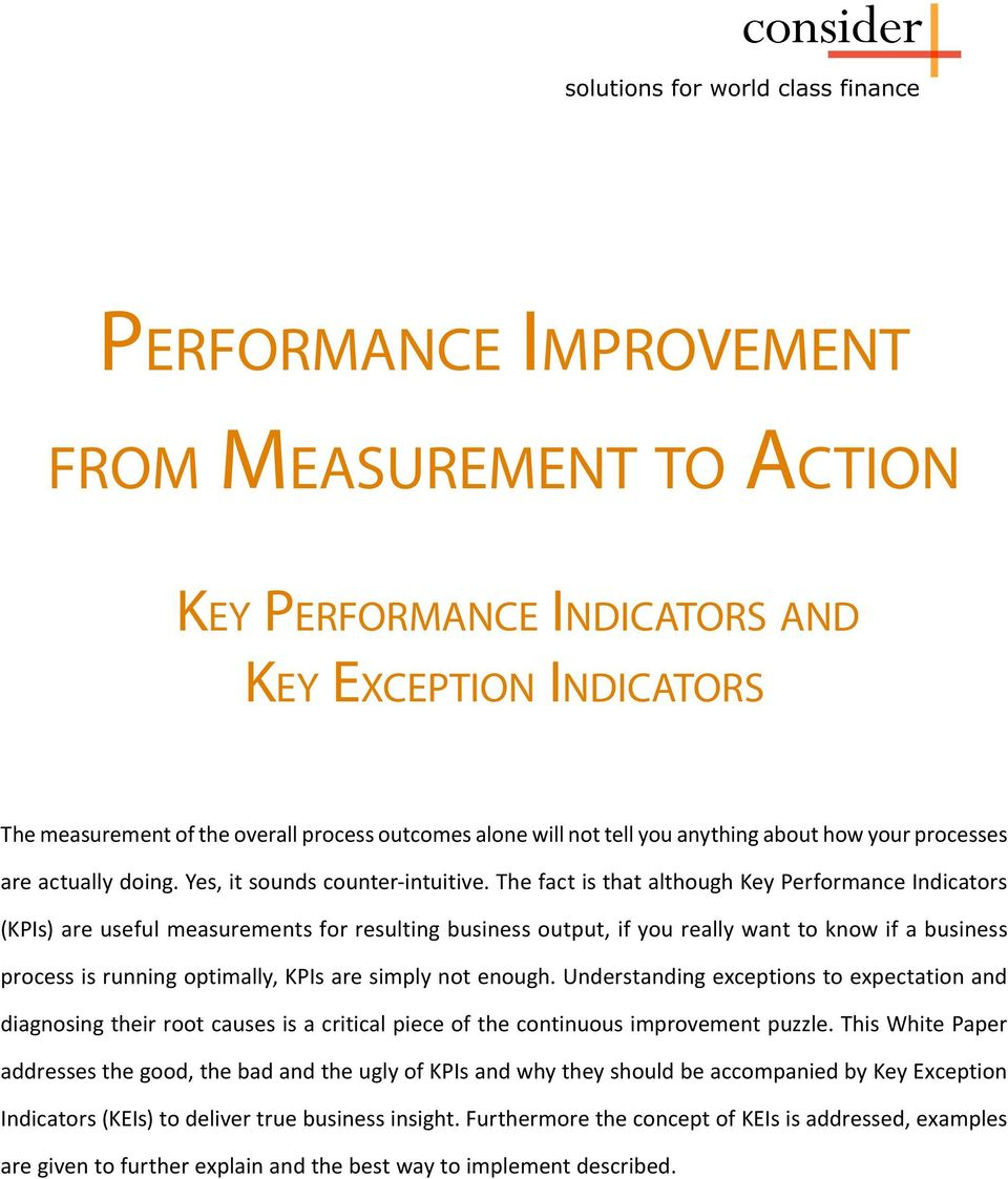 The fact is that although Key Performance Indicators (KPIs) are useful measurements for resulting business output, if you really want to know if a business process is running optimally, KPIs are