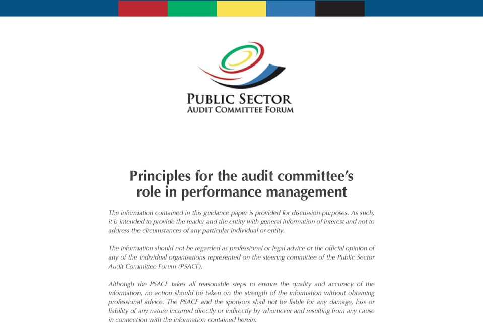 The information should not be regarded as professional or legal advice or the official opinion of any of the individual organisations represented on the steering committee of the Public Sector Audit