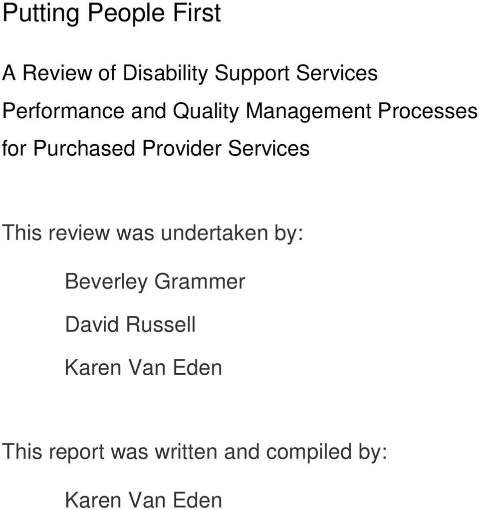 Services This review was undertaken by: Beverley Grammer David