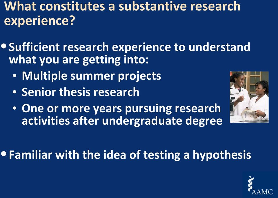 Multiple summer projects Senior thesis research One or more years