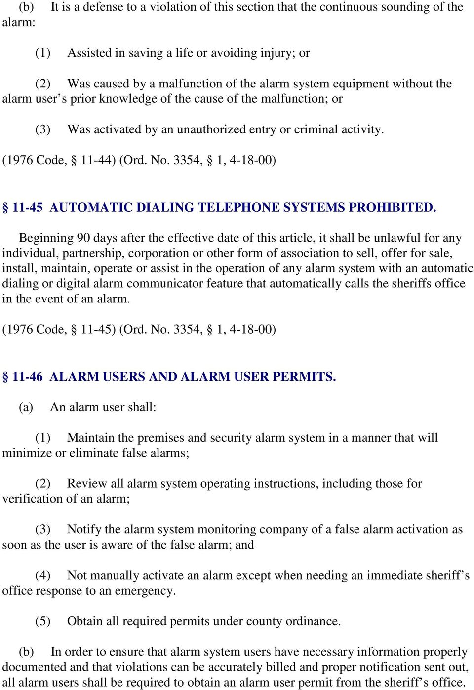 3354, 1, 4-18-00) 11-45 AUTOMATIC DIALING TELEPHONE SYSTEMS PROHIBITED.