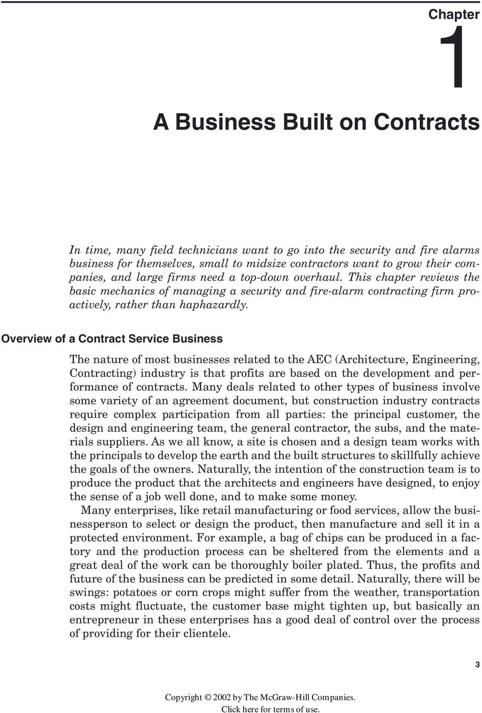 Overview of a Contract Service Business The nature of most businesses related to the AEC (Architecture, Engineering, Contracting) industry is that profits are based on the development and performance