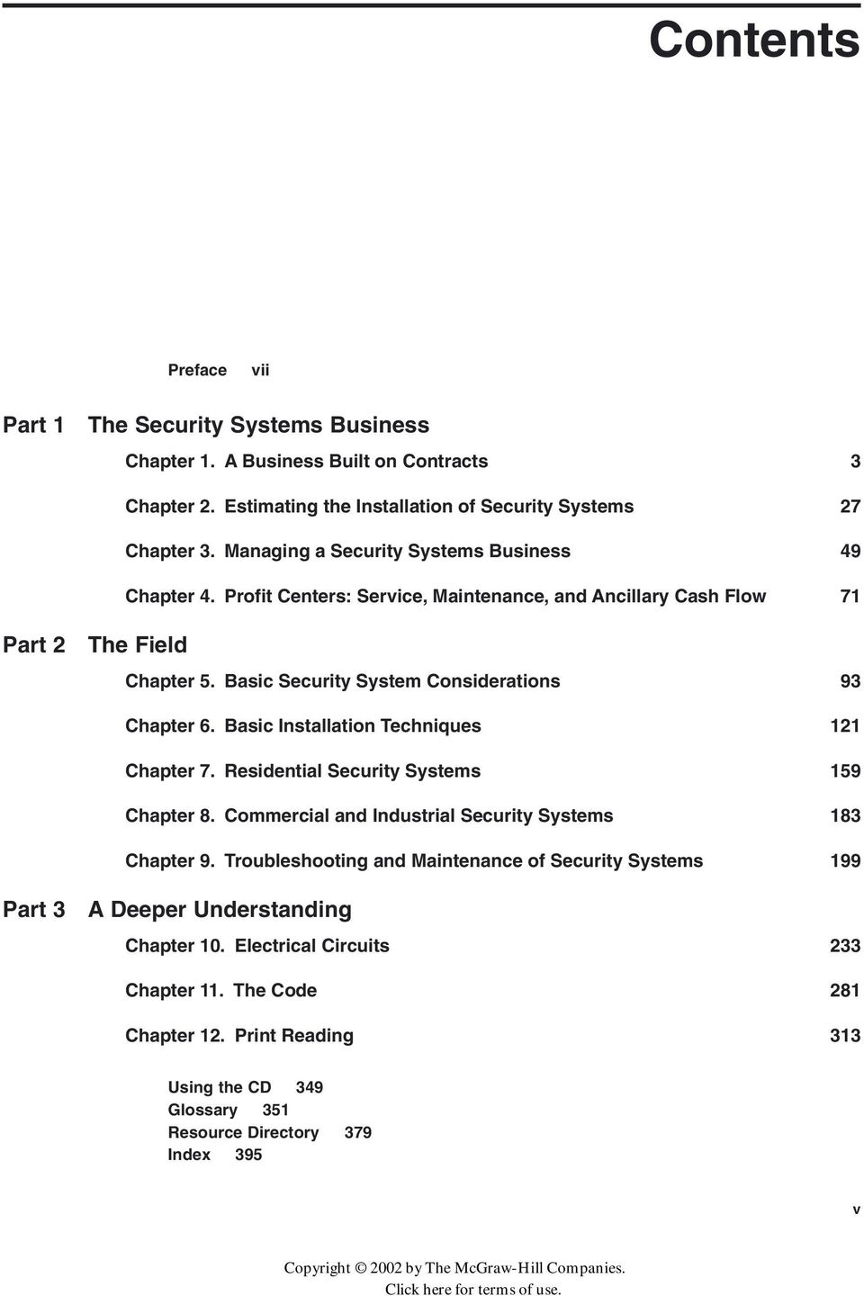 Basic Installation Techniques 121 Chapter 7. Residential Security Systems 159 Chapter 8. Commercial and Industrial Security Systems 183 Chapter 9.