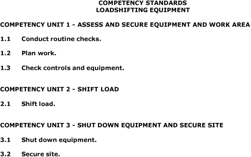 COMPETENCY UNIT 2 - SHIFT LOAD 2.1 Shift load.