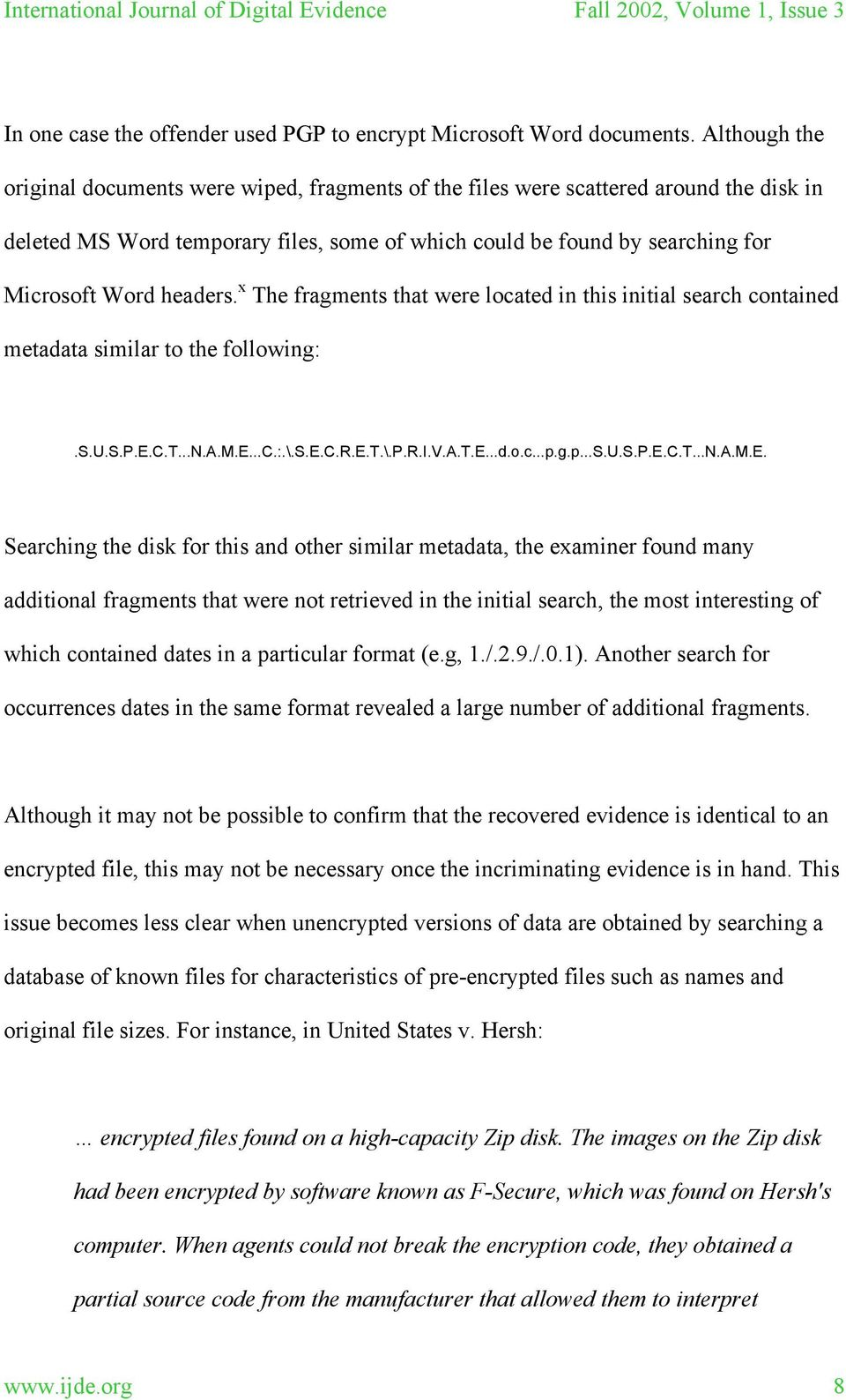 headers. x The fragments that were located in this initial search contained metadata similar to the
