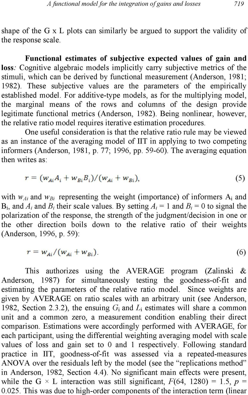 (Anderson, 1981; 1982). These subjective values are the parameters of the empirically established model.