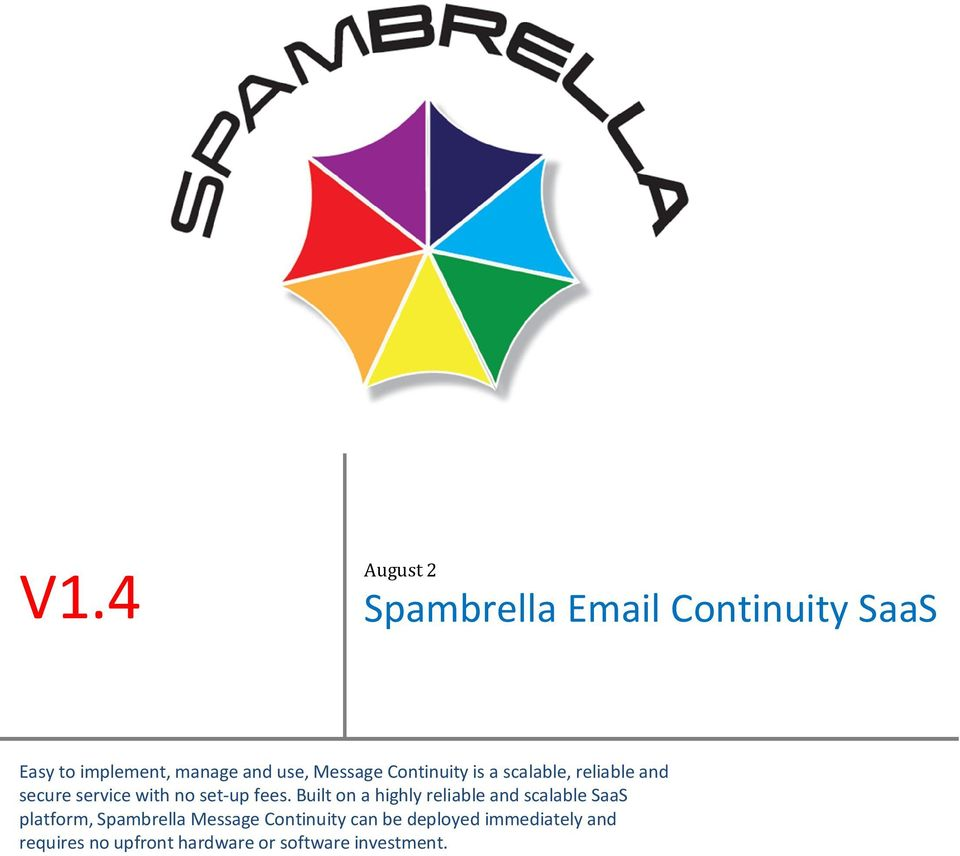 Built on a highly reliable and scalable SaaS platform, Spambrella Message