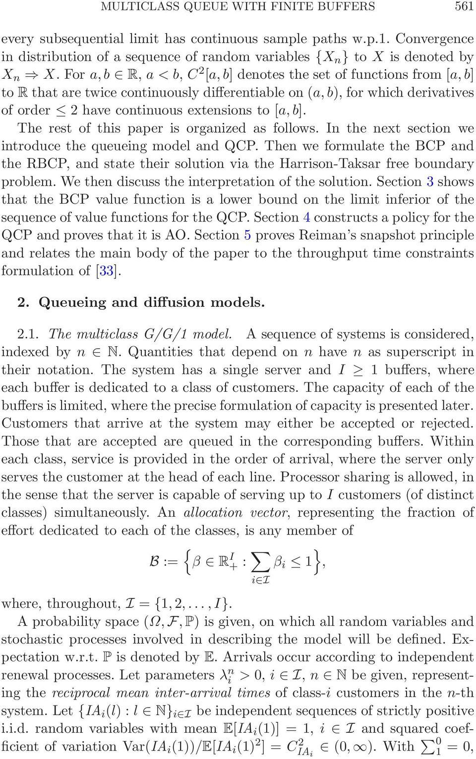 The rest of this paper is organized as follows. In the next section we introduce the queueing model and QCP.