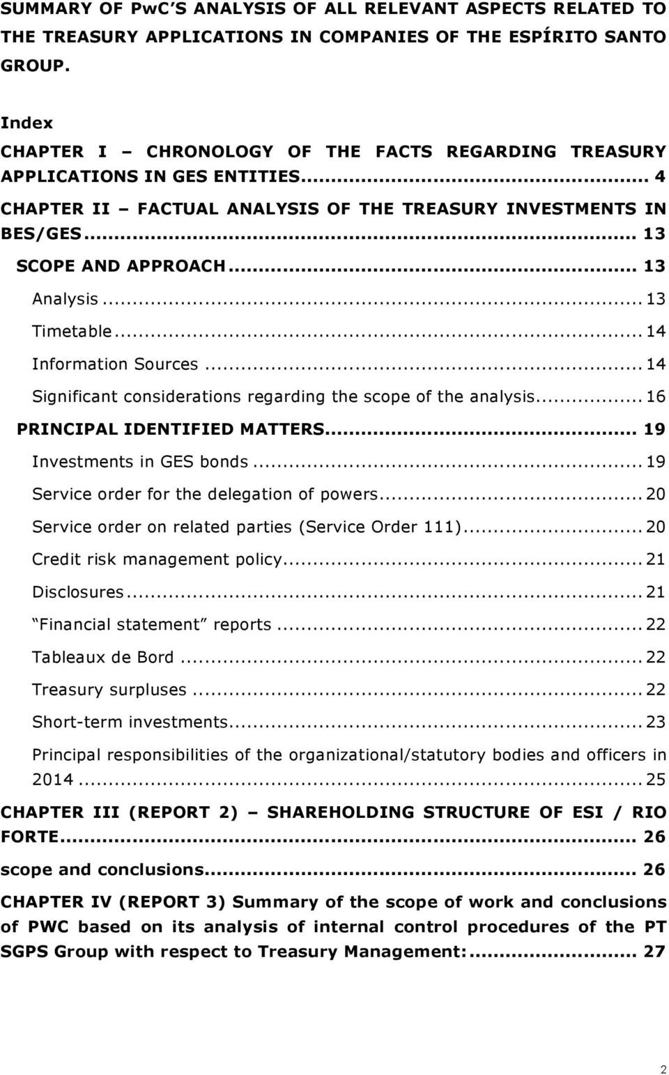 .. 13 Timetable... 14 Information Sources... 14 Significant considerations regarding the scope of the analysis... 16 PRINCIPAL IDENTIFIED MATTERS... 19 Investments in GES bonds.