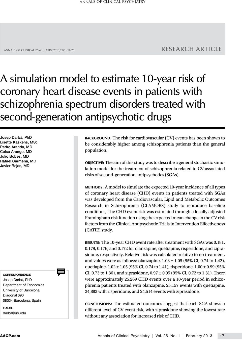 Rejas, MD BACKGROUND: The risk for cardiovascular (CV) events has been shown to be considerably higher among schizophrenia patients than the general population.