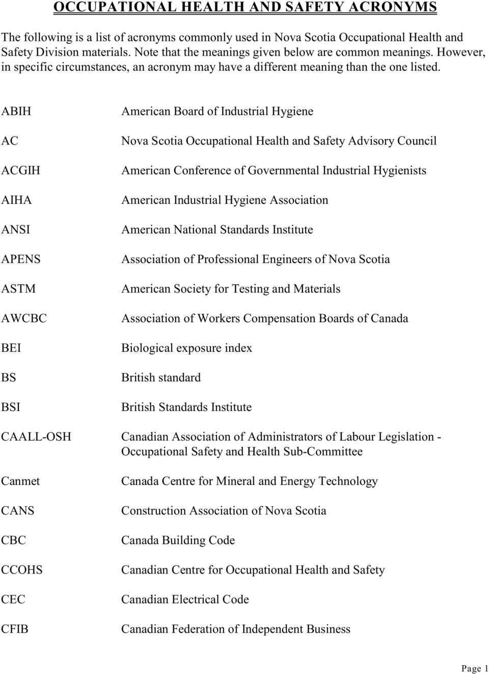 ABIH AC ACGIH AIHA ANSI APENS ASTM AWCBC BEI BS BSI American Board of Industrial Hygiene Nova Scotia Occupational Health and Safety Advisory Council American Conference of Governmental Industrial