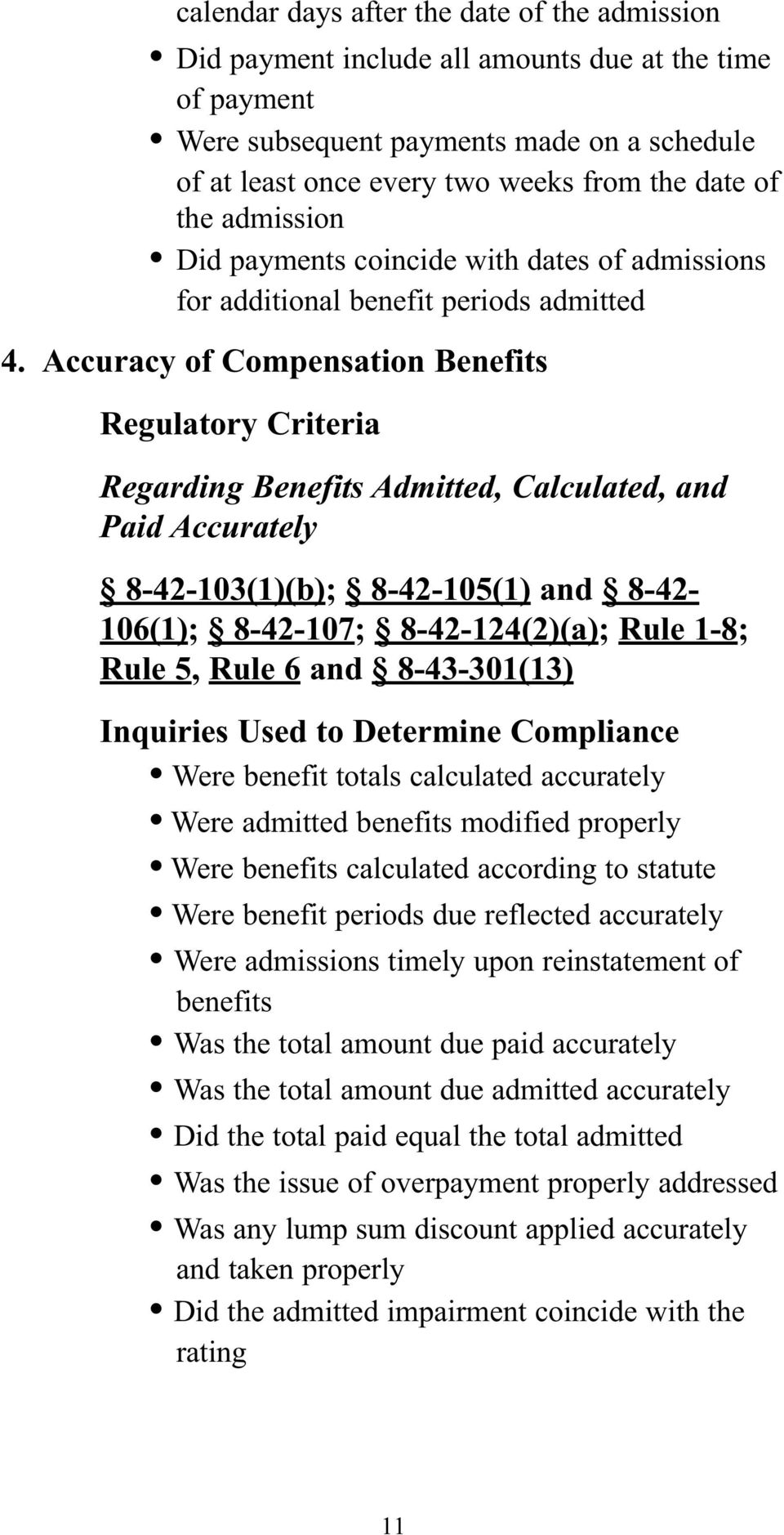 Accuracy of Compensation Benefits Regulatory Criteria Regarding Benefits Admitted, Calculated, and Paid Accurately 8-42-103(1)(b); 8-42-105(1) and 8-42- 106(1); 8-42-107; 8-42-124(2)(a); Rule 1-8;