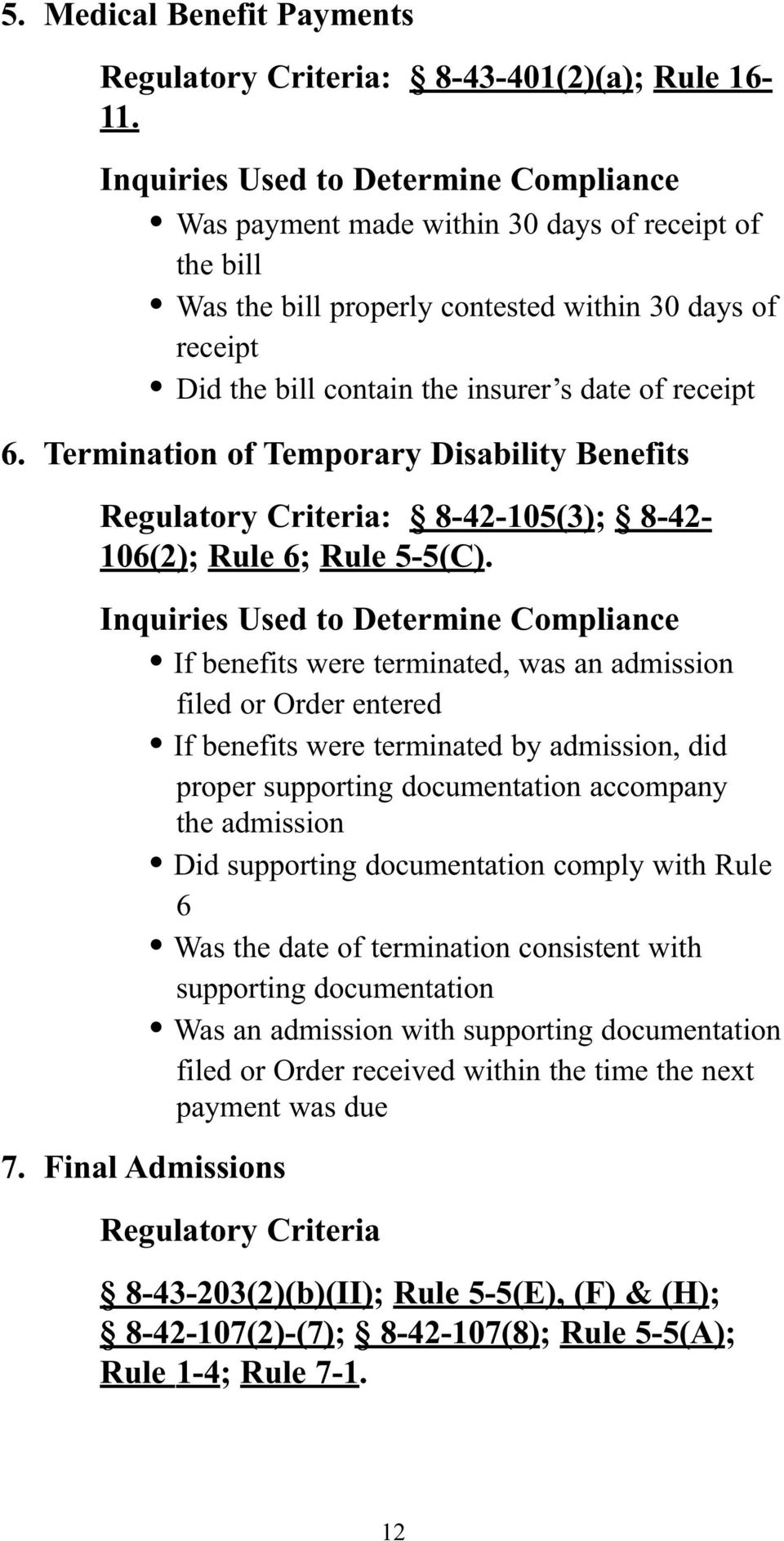 receipt 6. Termination of Temporary Disability Benefits Regulatory Criteria: 8-42-105(3); 8-42- 106(2); Rule 6; Rule 5-5(C).