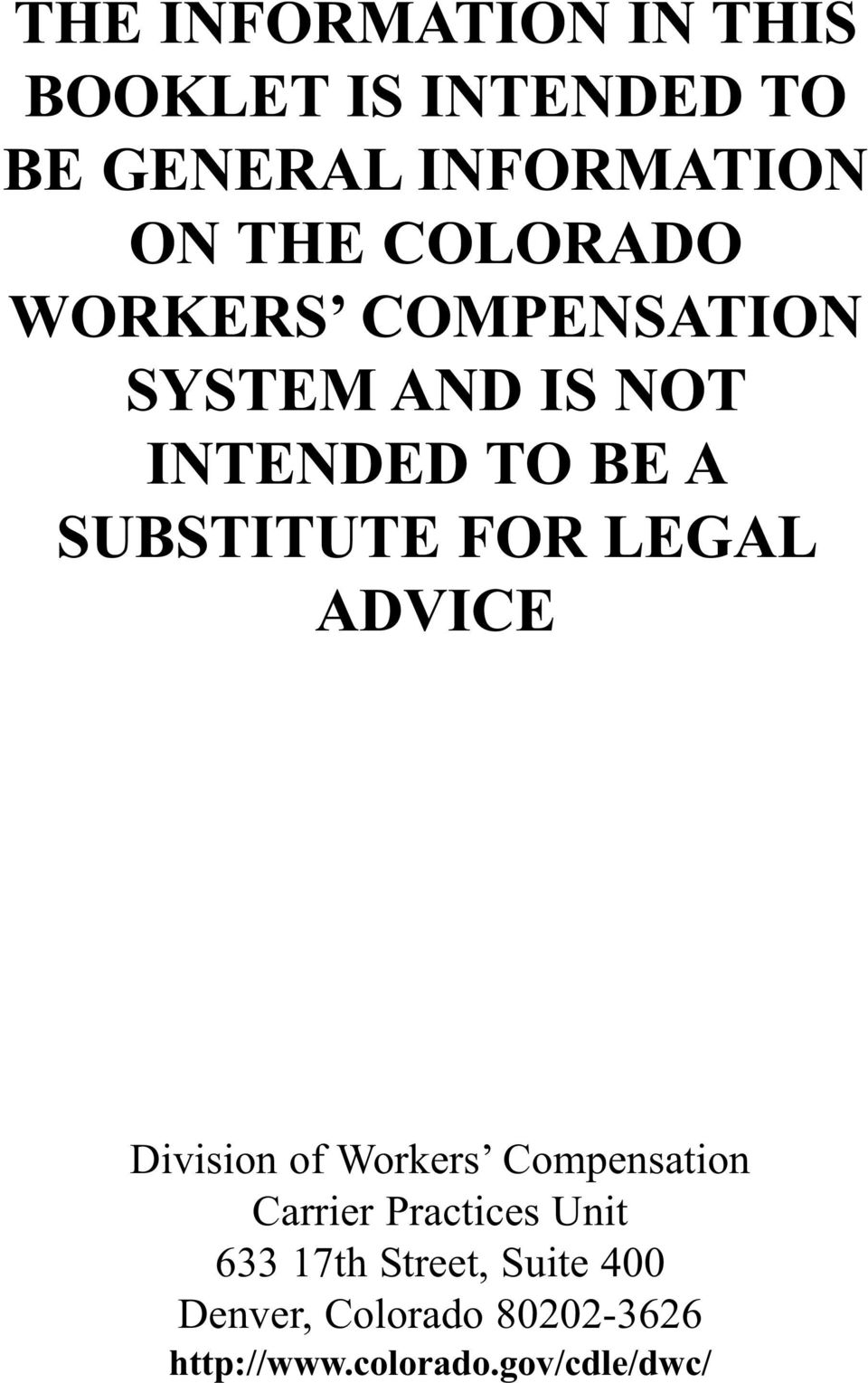 FOR LEGAL ADVICE Division of Workers Compensation Carrier Practices Unit 633