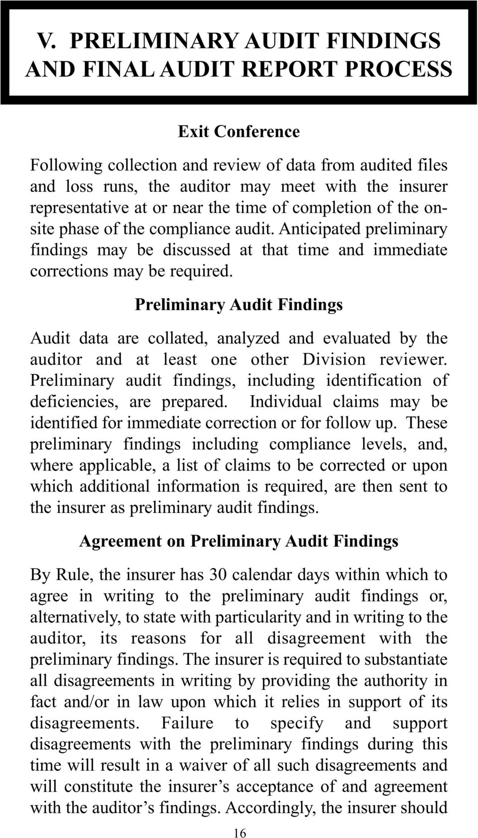 Preliminary Audit Findings Audit data are collated, analyzed and evaluated by the auditor and at least one other Division reviewer.