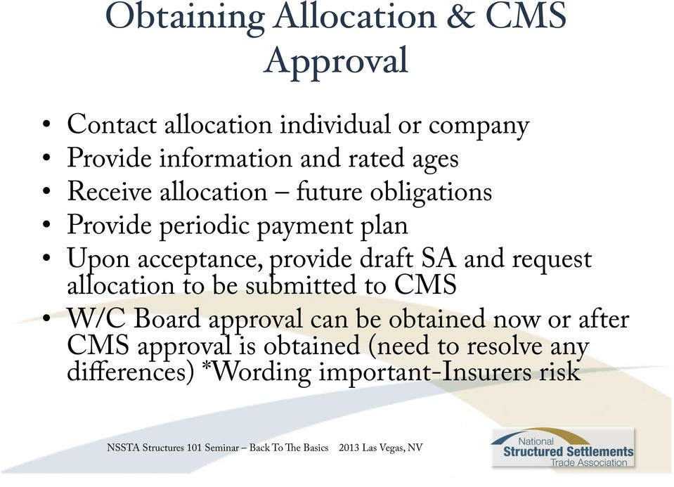 provide draft SA and request allocation to be submitted to CMS W/C Board approval can be obtained