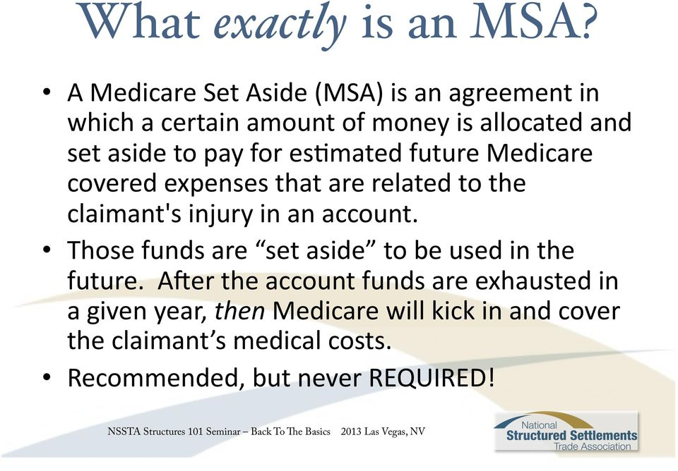 pay for esamated future Medicare covered expenses that are related to the claimant's injury in an account.