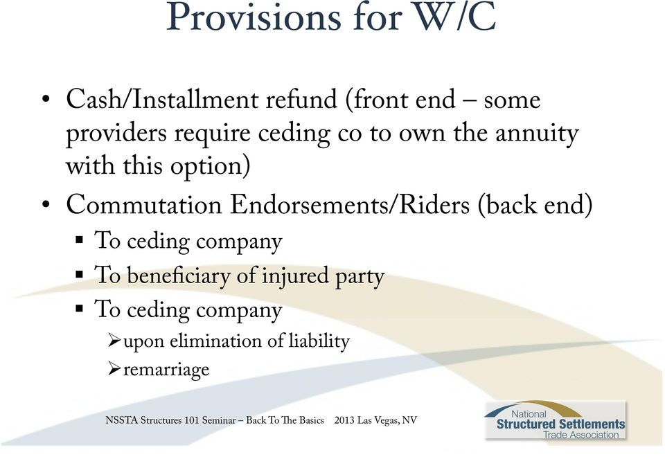 Commutation Endorsements/Riders (back end) To ceding company To