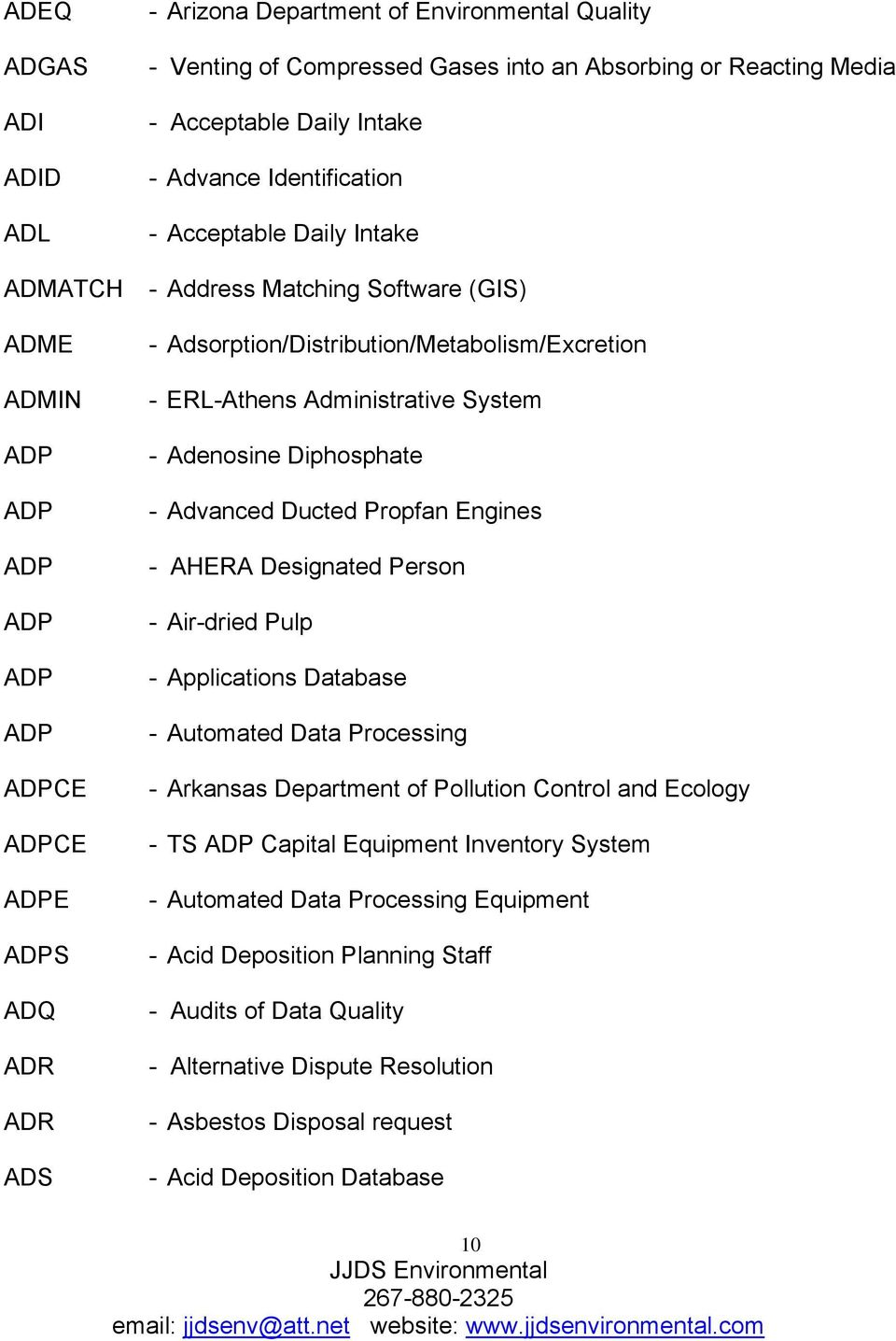 Administrative System - Adenosine Diphosphate - Advanced Ducted Propfan Engines - AHERA Designated Person - Air-dried Pulp - Applications Database - Automated Data Processing - Arkansas Department of
