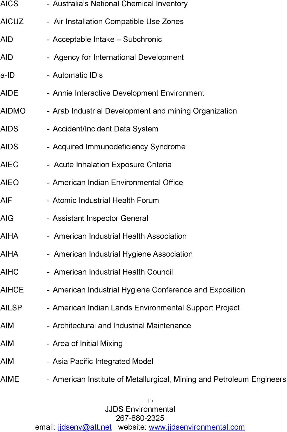 Accident/Incident Data System - Acquired Immunodeficiency Syndrome - Acute Inhalation Exposure Criteria - American Indian Environmental Office - Atomic Industrial Health Forum - Assistant Inspector