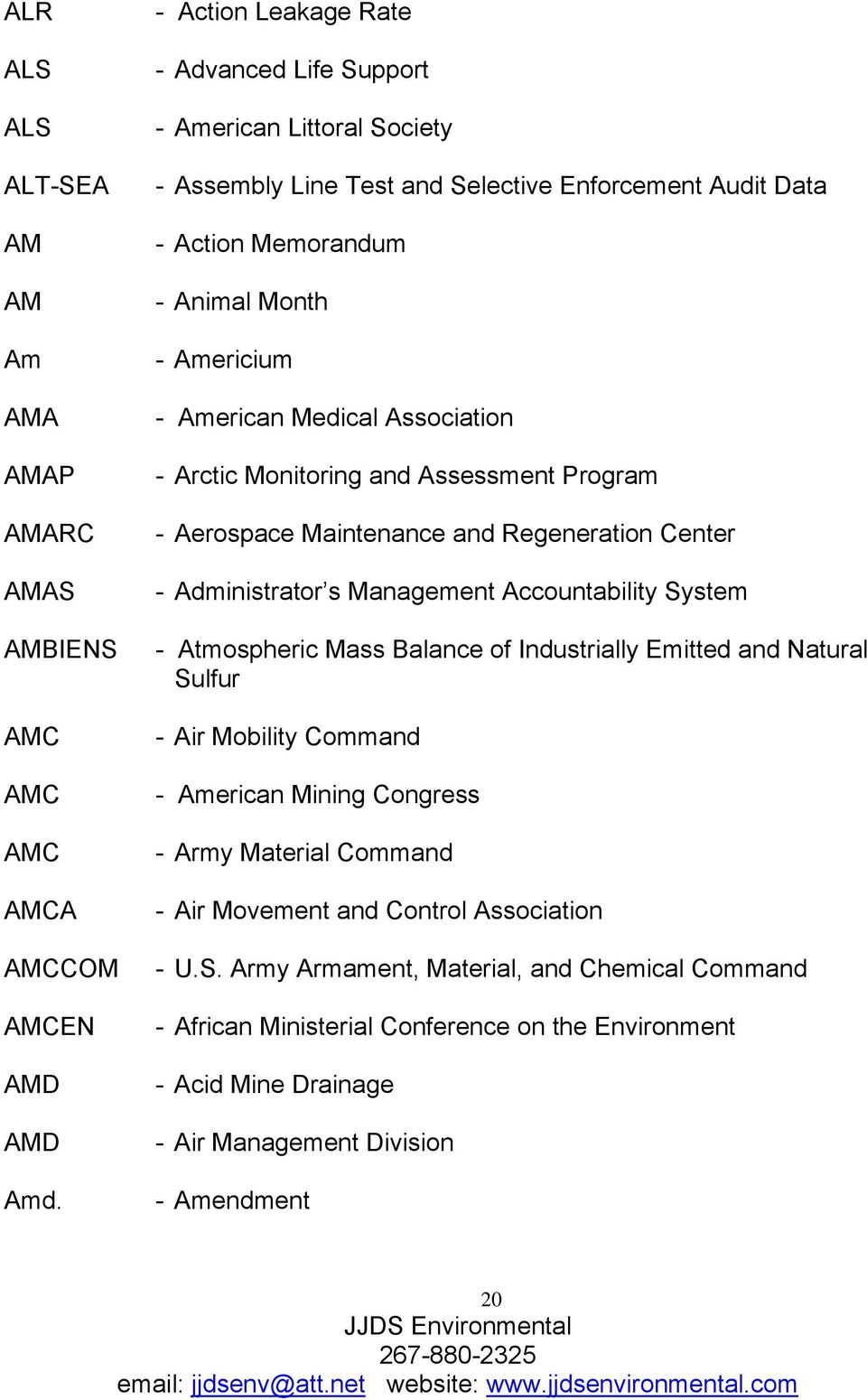 Association - Arctic Monitoring and Assessment Program - Aerospace Maintenance and Regeneration Center - Administrator s Management Accountability System - Atmospheric Mass Balance of Industrially