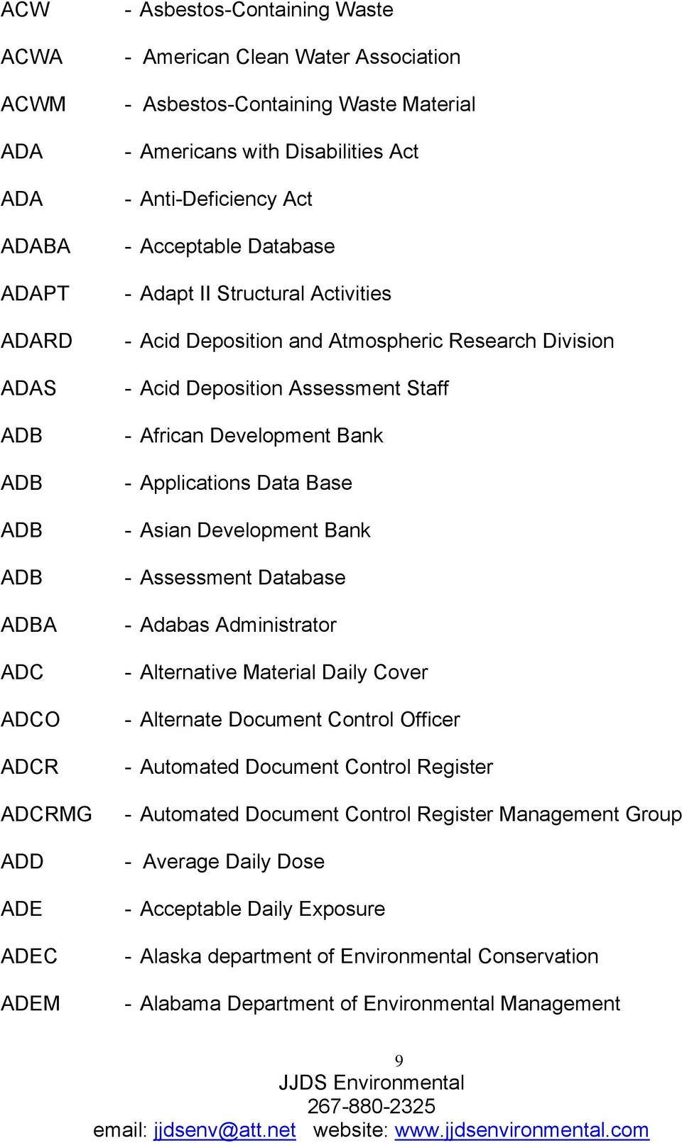 Assessment Staff - African Development Bank - Applications Data Base - Asian Development Bank - Assessment Database - Adabas Administrator - Alternative Material Daily Cover - Alternate Document