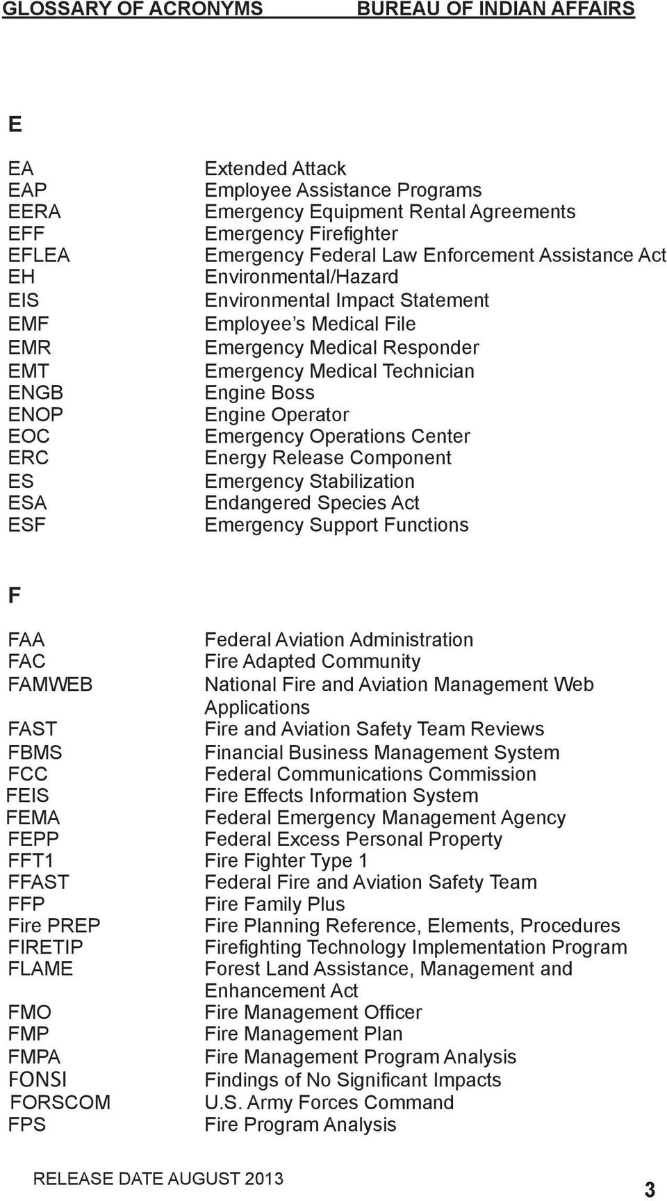Operations Center Energy Release Component Emergency Stabilization Endangered Species Act Emergency Support Functions F FAA Federal Aviation Administration FAC Fire Adapted Community FAMWEB National