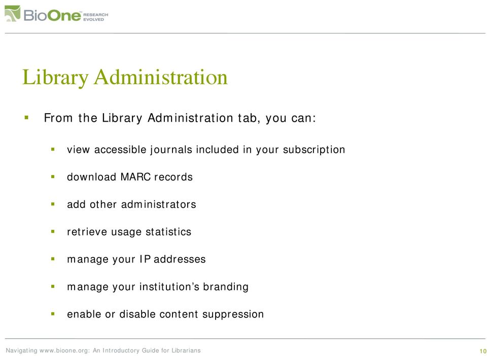 add other administrators retrieve usage statistics manage your IP