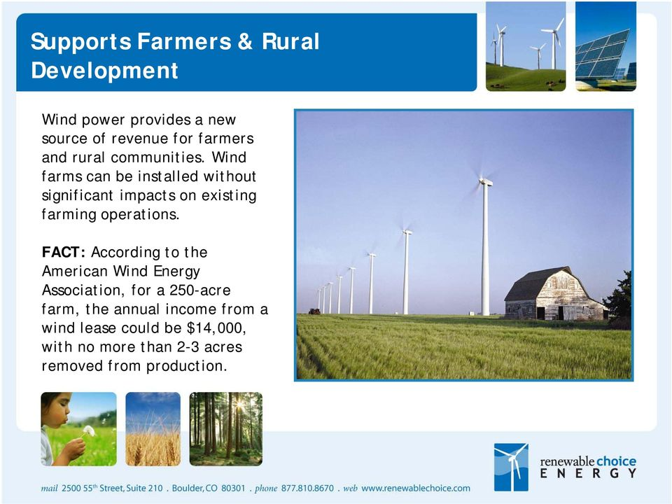 Wind farms can be installed without significant impacts on existing farming operations.