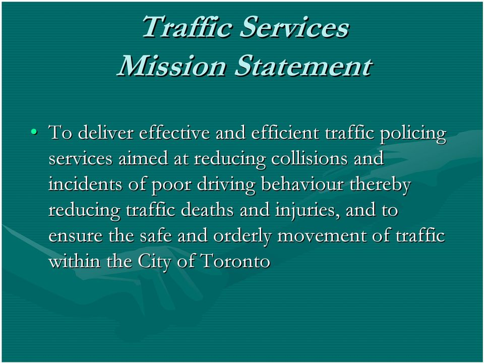 poor driving behaviour thereby reducing traffic deaths and injuries, and