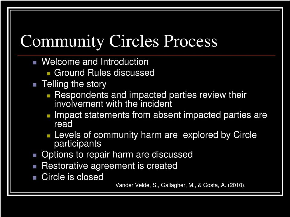 parties are read Levels of community harm are explored by Circle participants Options to repair harm are
