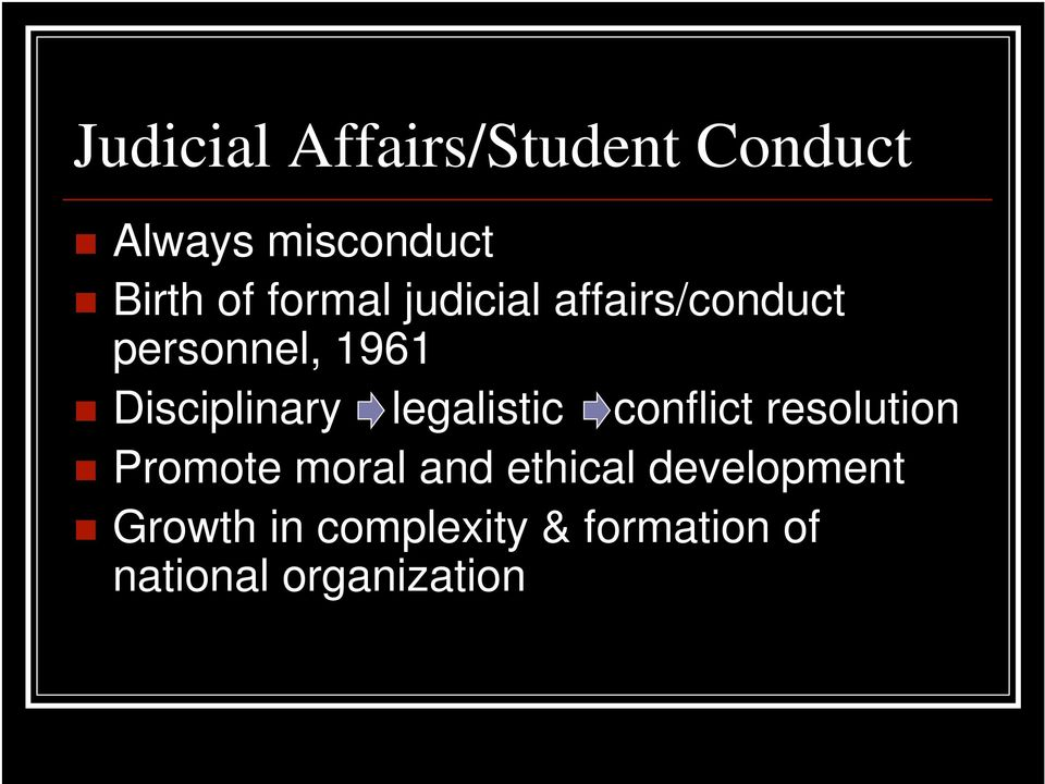 legalistic conflict resolution Promote moral and ethical