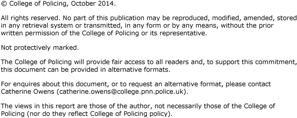 College of Policing or its representative. Not protectively marked.
