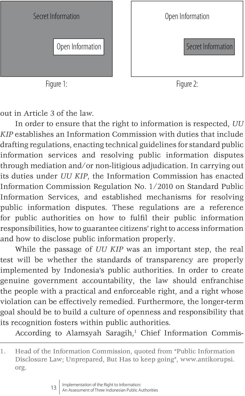 public information services and resolving public information disputes through mediation and/or non-litigious adjudication.