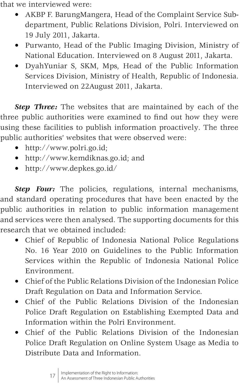 DyahYuniar S, SKM, Mps, Head of the Public Information Services Division, Ministry of Health, Republic of Indonesia. Interviewed on 22August 2011, Jakarta.