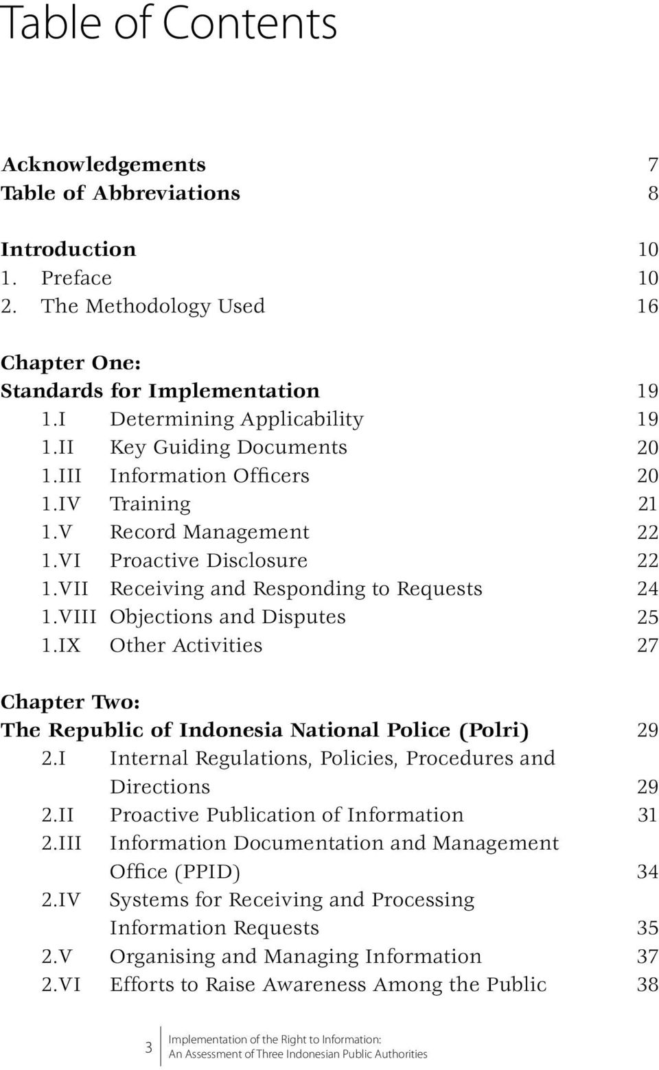 IX Other Activities Chapter Two: The Republic of Indonesia National Police (Polri) 2.I Internal Regulations, Policies, Procedures and Directions 2.II Proactive Publication of Information 2.