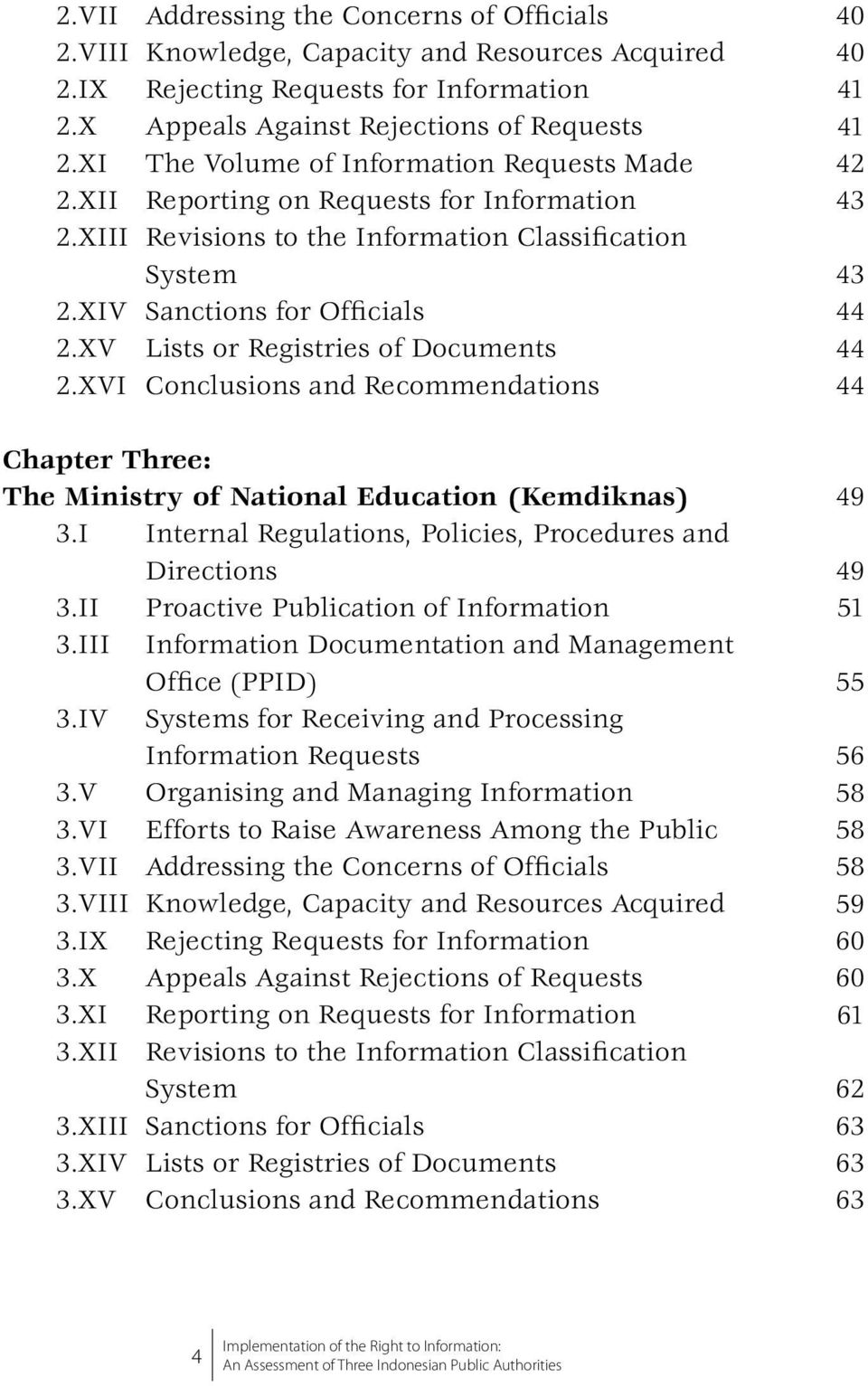 XV Lists or Registries of Documents 2.XVI Conclusions and Recommendations Chapter Three: The Ministry of National Education (Kemdiknas) 3.I Internal Regulations, Policies, Procedures and Directions 3.