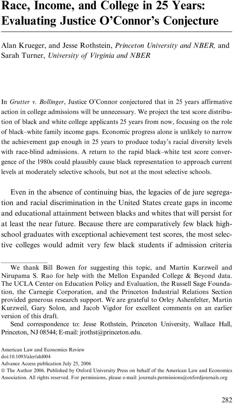 We project the test score distribution of black and white college applicants 25 years from now, focusing on the role of black white family income gaps.