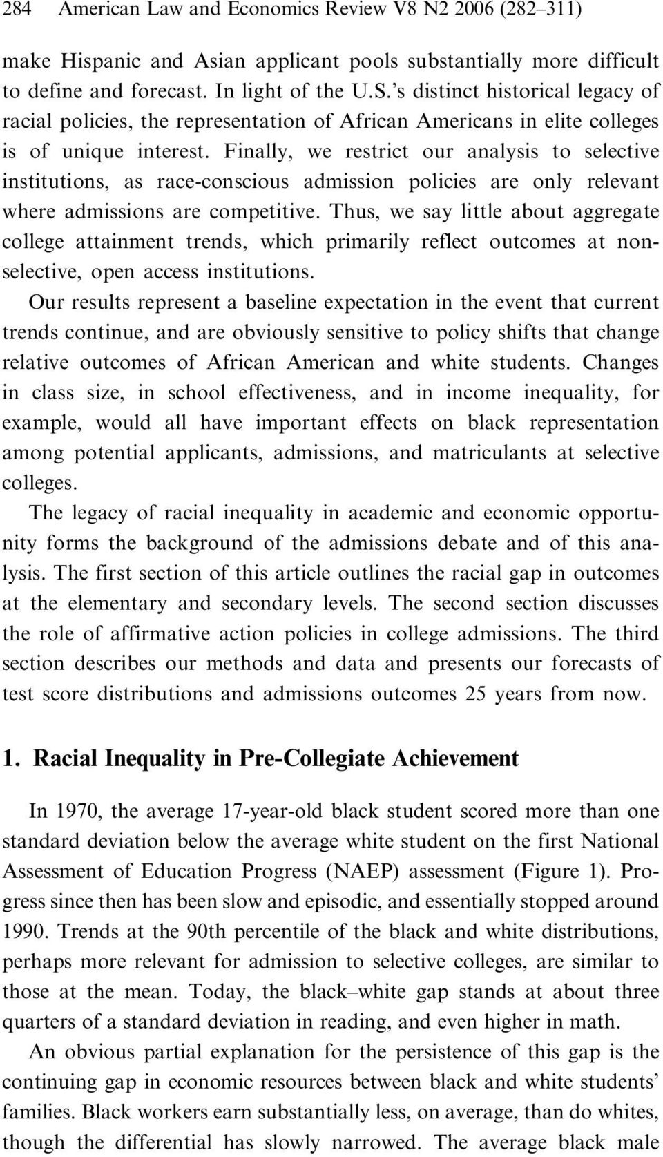 Finally, we restrict our analysis to selective institutions, as race-conscious admission policies are only relevant where admissions are competitive.