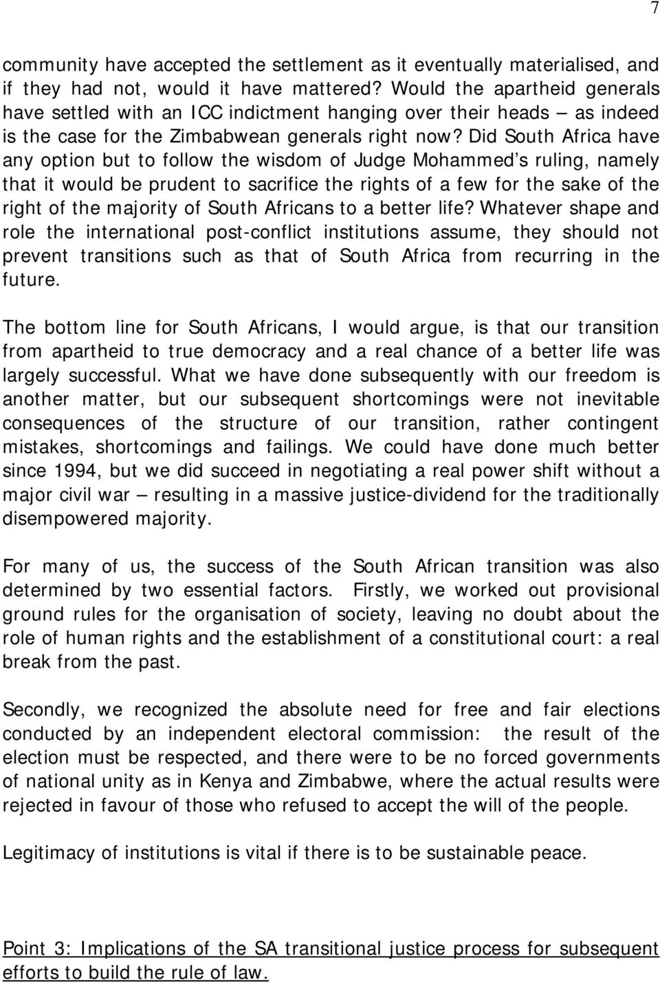 Did South Africa have any option but to follow the wisdom of Judge Mohammed s ruling, namely that it would be prudent to sacrifice the rights of a few for the sake of the right of the majority of