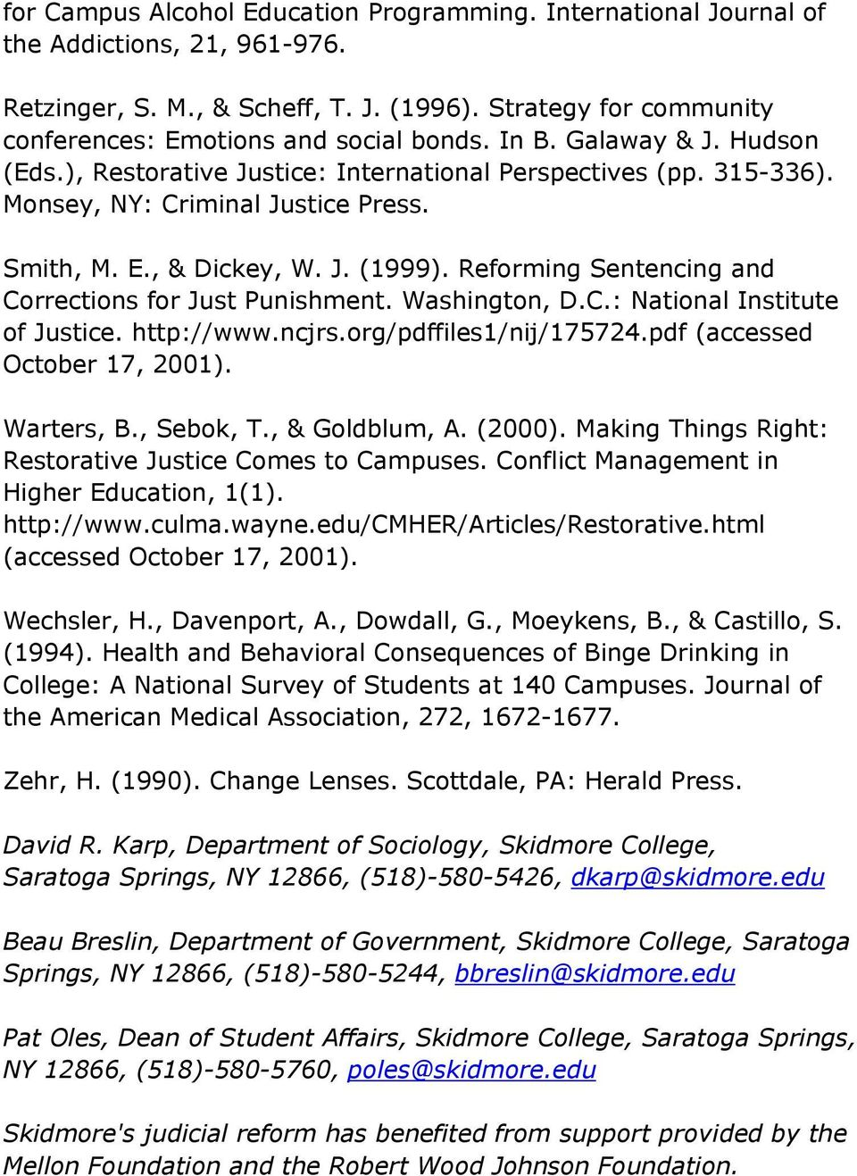 Reforming Sentencing and Corrections for Just Punishment. Washington, D.C.: National Institute of Justice. http://www.ncjrs.org/pdffiles1/nij/175724.pdf (accessed October 17, 2001). Warters, B.